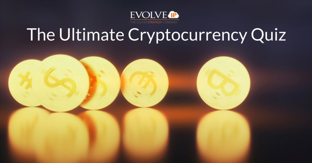 The Ultimate Cryptocurrency Quiz